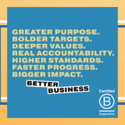 now, more than ever, b corp status matters to employees and consumers. why does b corp status matter? because b corps mean better business, and people want their purchases and their work to reflect their values.