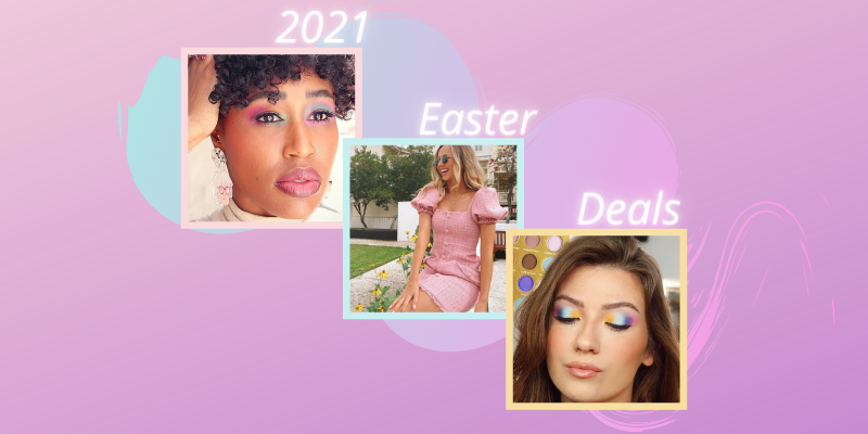 2021's best easter deals, easter sales, and easter coupons to shop and share with your fans on your channels!