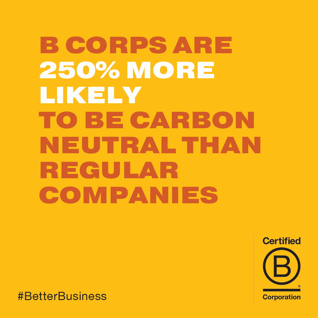 b corps are 250% more likely to be carbon neutral than regular companies